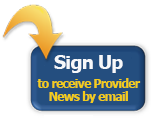 Click here to receive provider news by email